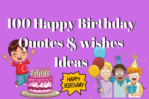 100 Happy Birthday Quotes & wishes Ideas