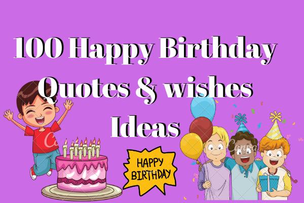 100 Happy Birthday Quotes & wishes Ideas