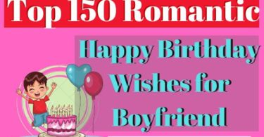 Top 150 Romantic Happy Birthday Wishes for Boyfriend