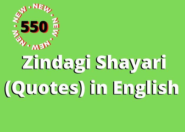 550 Zindagi Shayari (Quotes) in English