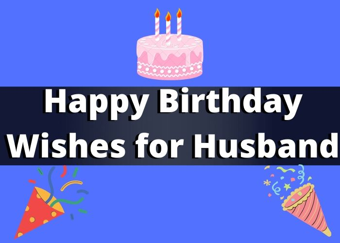 501 Happy Birthday Wishes for Husband