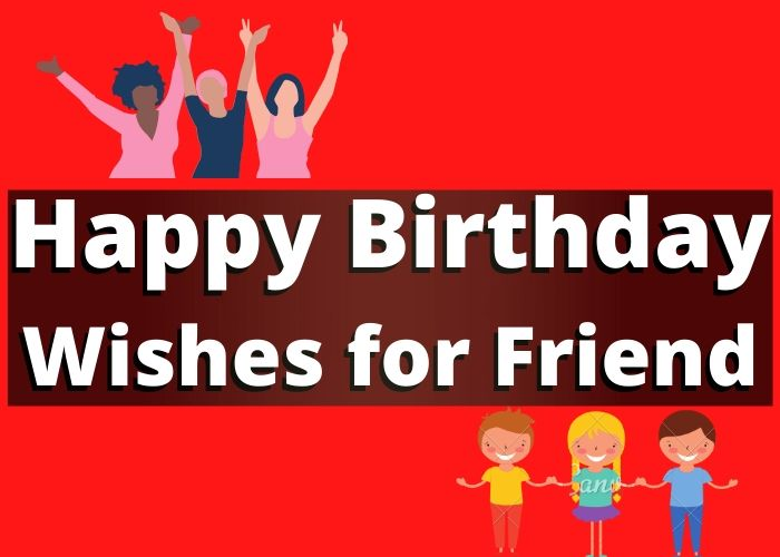 Latest 501 Happy Birthday Wishes For Best Friend Shayari Quotes