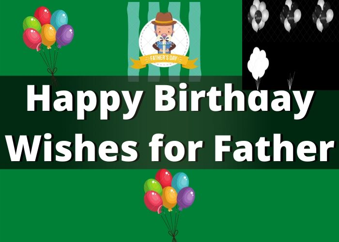 550+ Happy Birthday Wishes For Papa | Dad : Happy Birthday Father Messages